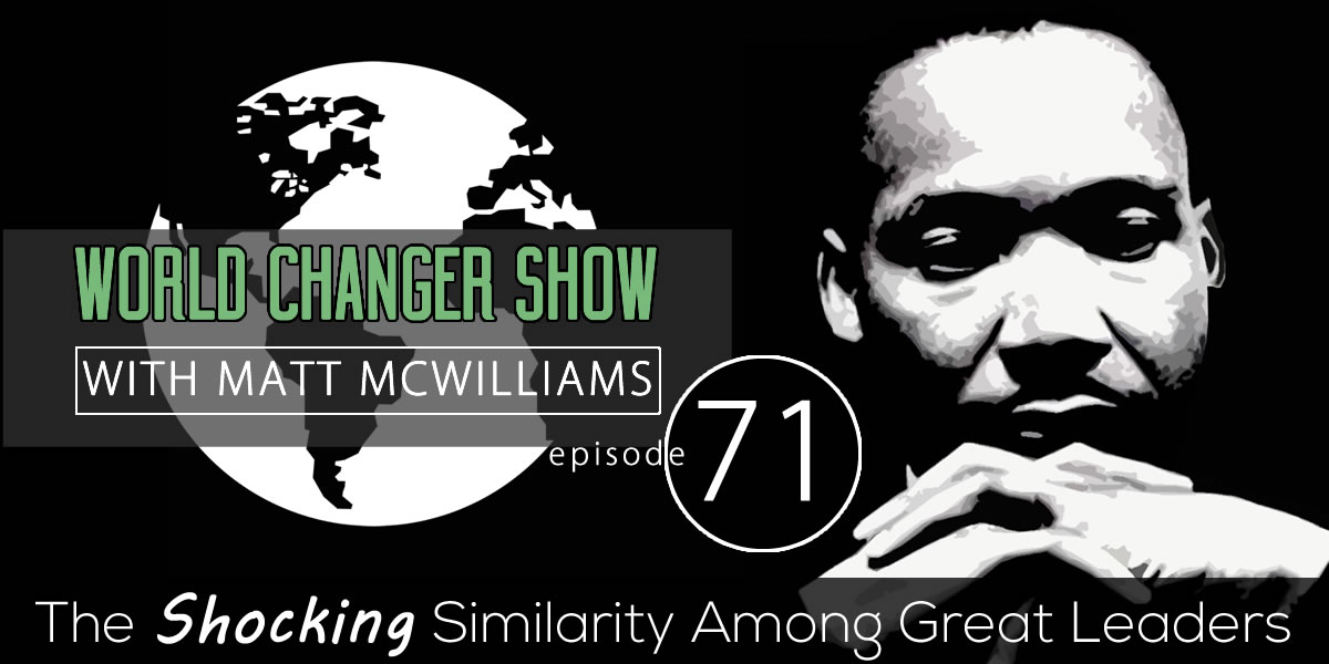 Episode 071: The Shocking Similarity Among Great Leaders