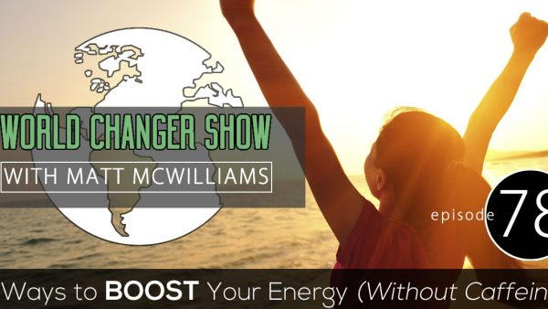 Episode 78: 5 Ways to Boost Your Energy (Without Caffeine)