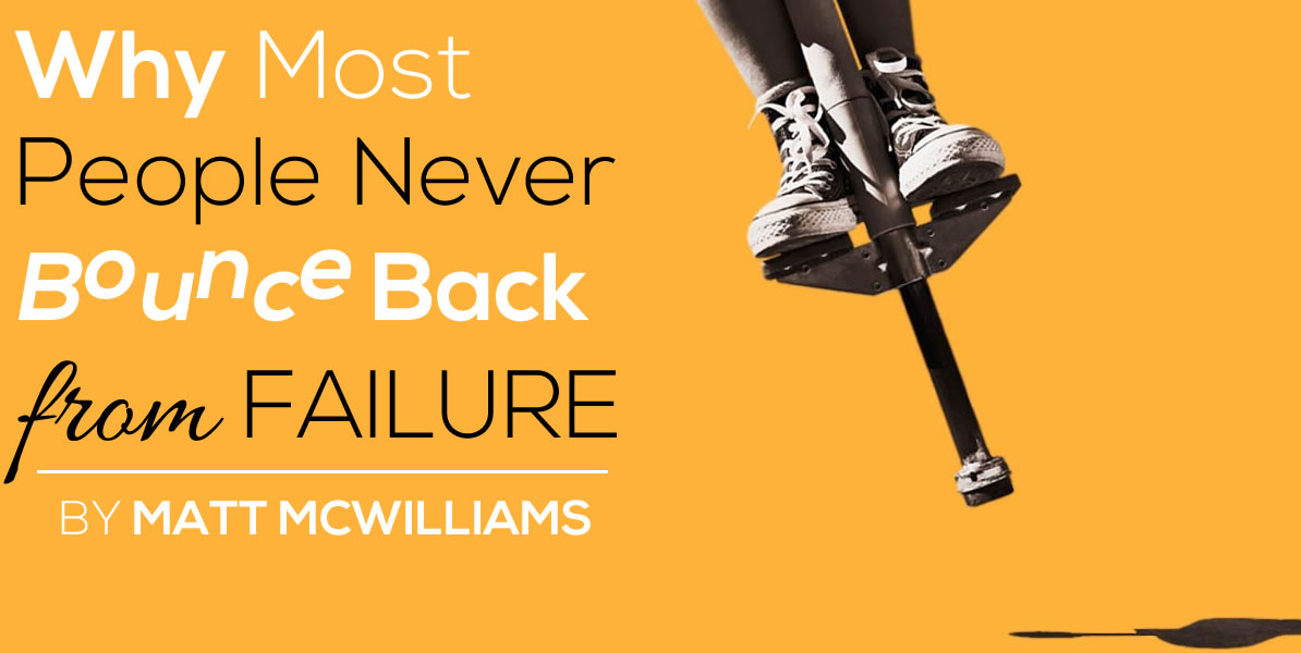 Why Most People Never Bounce Back from Failure