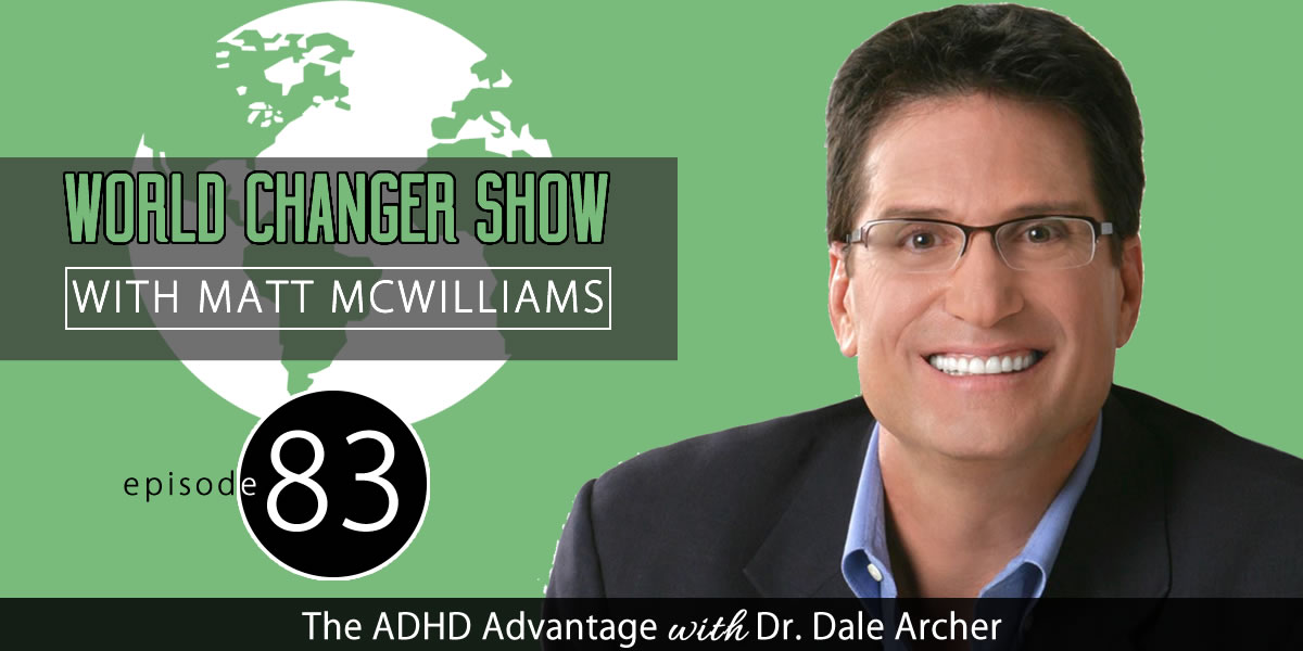 The ADHD Advantage with Dr. Dale Archer