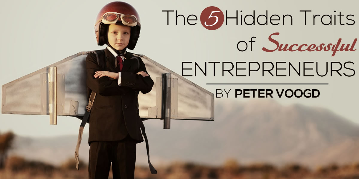 The 5 Hidden Traits of Successful Entrepreneurs