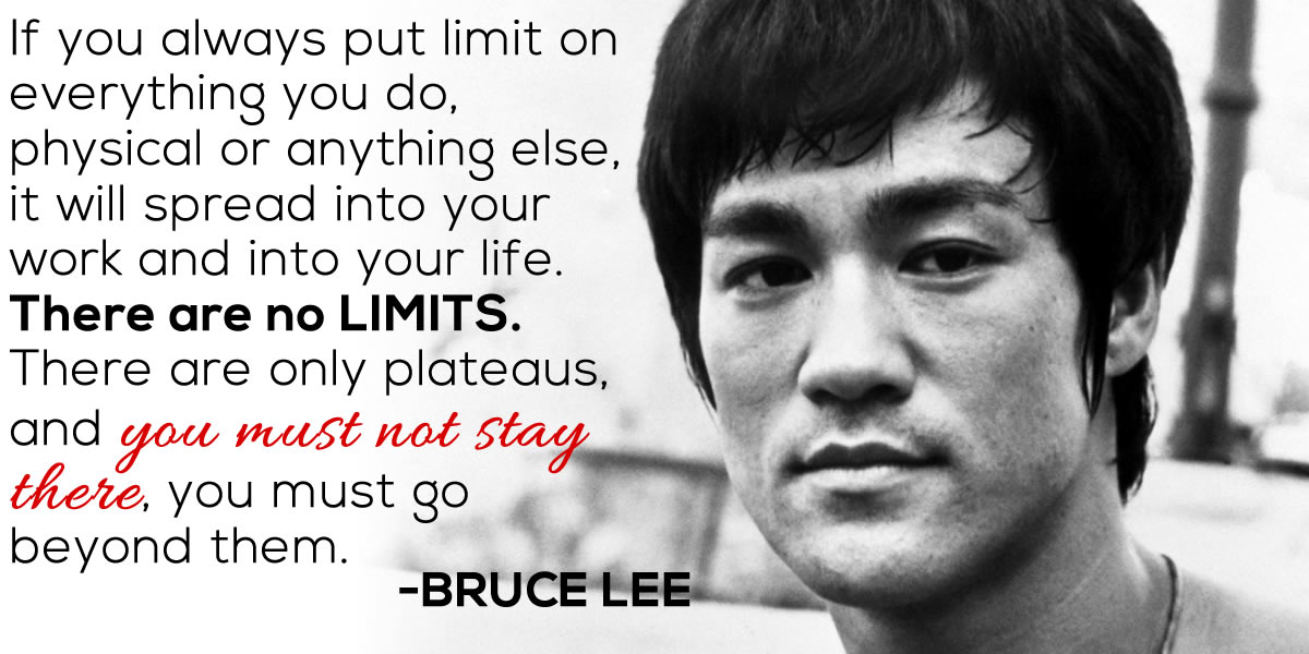 Bruce Lee Quote If You Always Put Limit On Everything You Do
