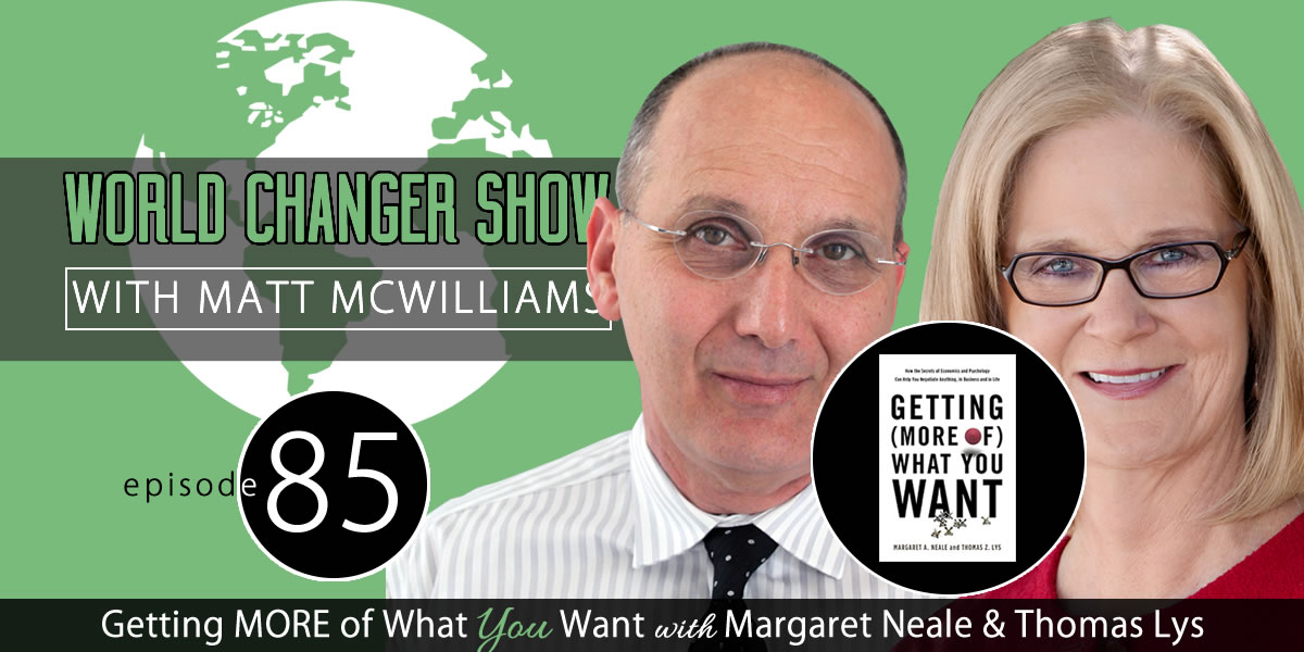 Getting (More Of) What You Want with Margaret Neale and Thomas Lys