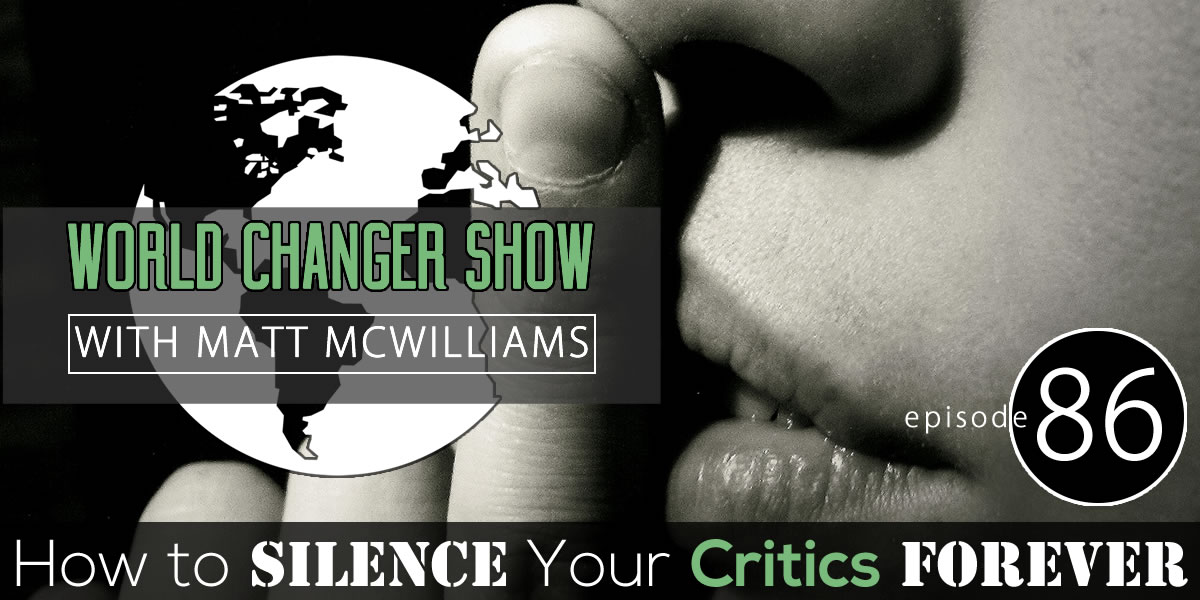 How To Silence Your Critics Forever