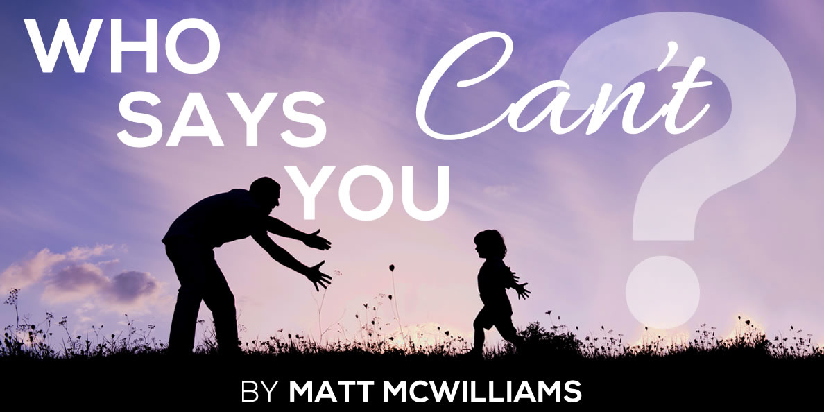 Who Says You Can't?