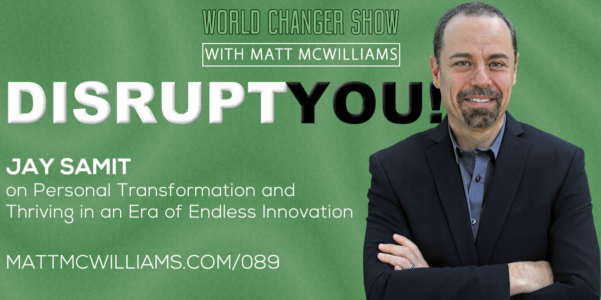 How to Harness the Power of Disruption with Jay Samit