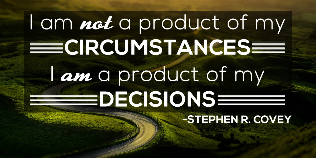 stephen covey quote i am not a product of my circumstances i am a