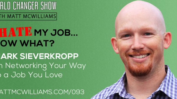 Episode 093: I Hate My Job, Now What?