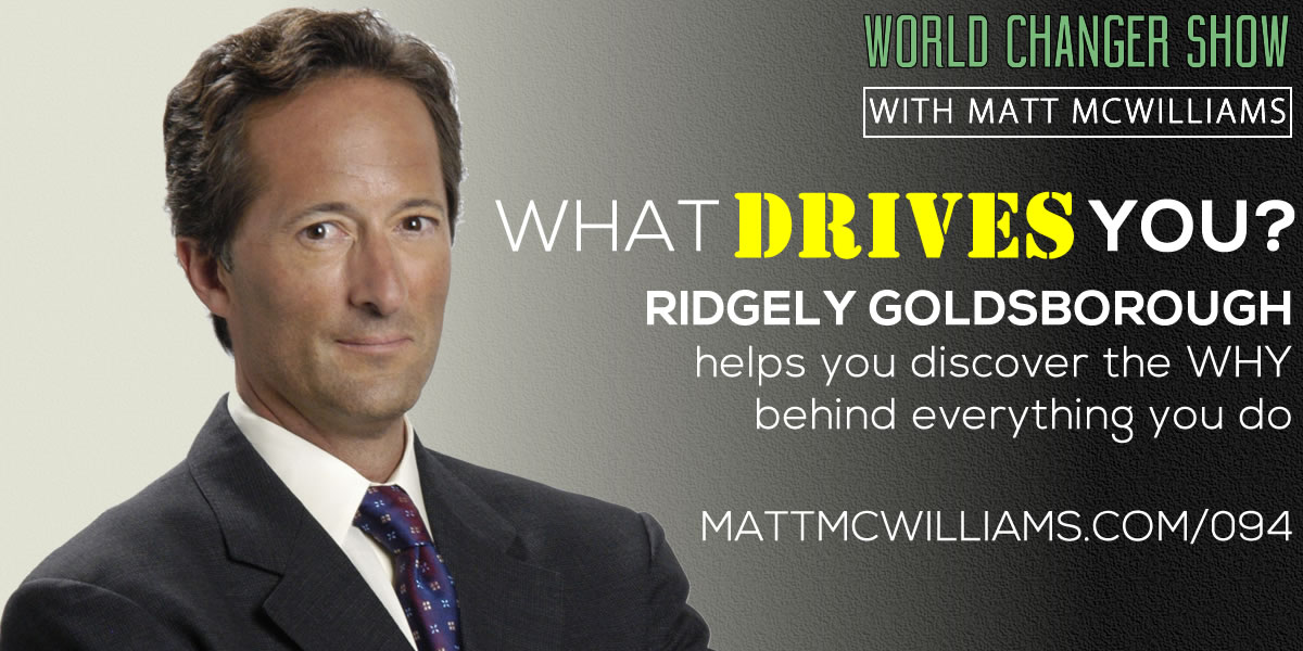 What Drives You? with Ridgely Goldsborough