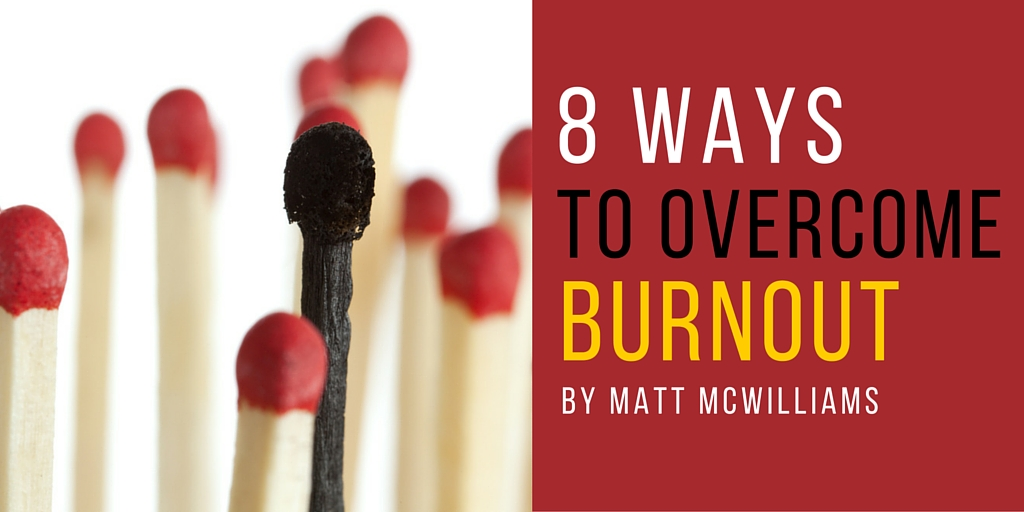 How to Overcome Burnout and Enjoy Your Life Again, Part 1