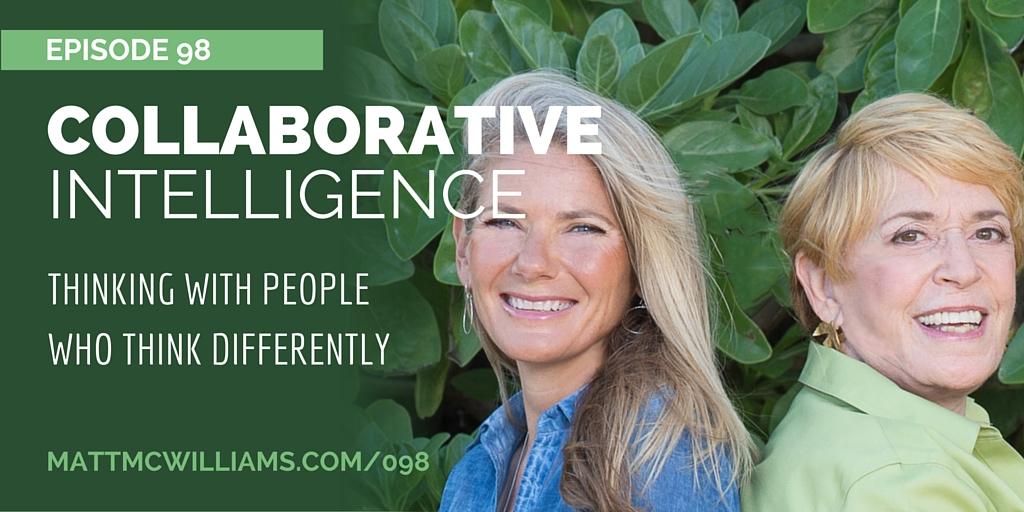 Matt McWilliams, The World Changer Show, Collaborative Intelligence, Dawna Markova, Angie McArthur