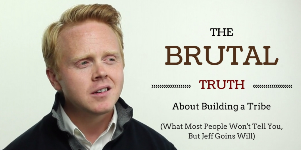 The Brutal Truth About Building a Tribe