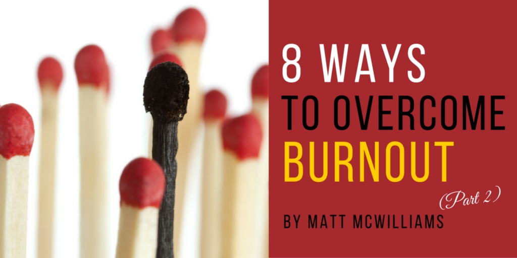Episode 097: 8 Ways to Overcome Burnout (And Enjoy Your Life Again) Part 2
