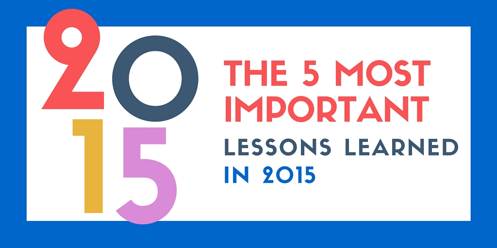 Lessons Learned in 2015 - Year End Recap