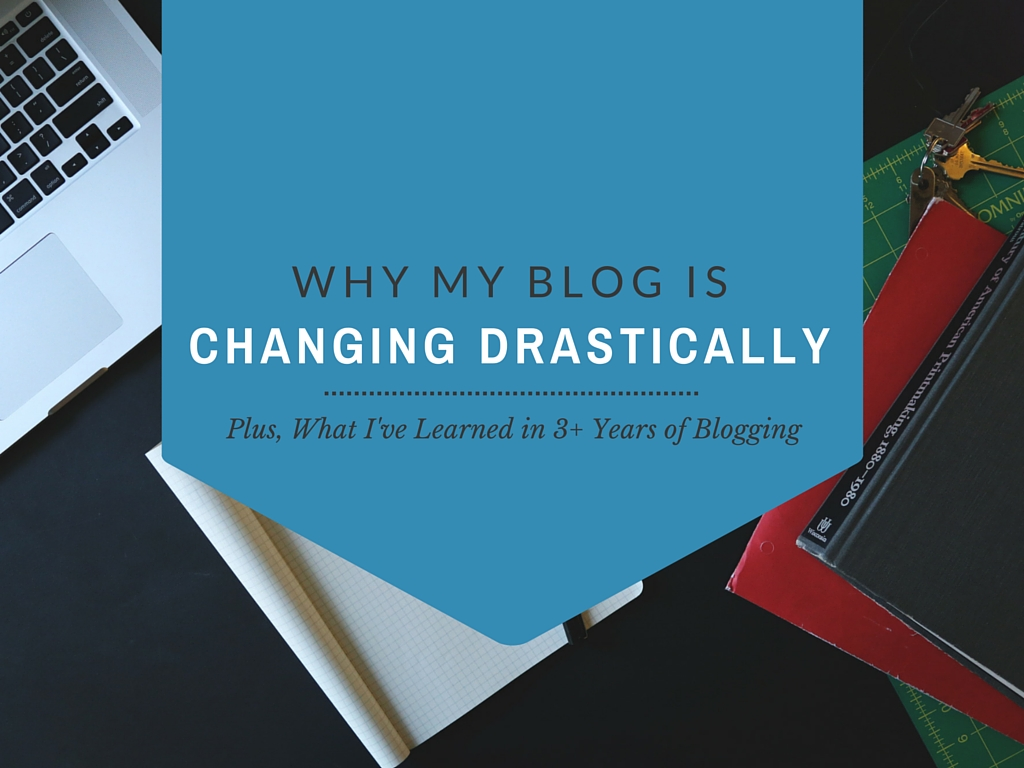 Why My Blog is Changing Drastically