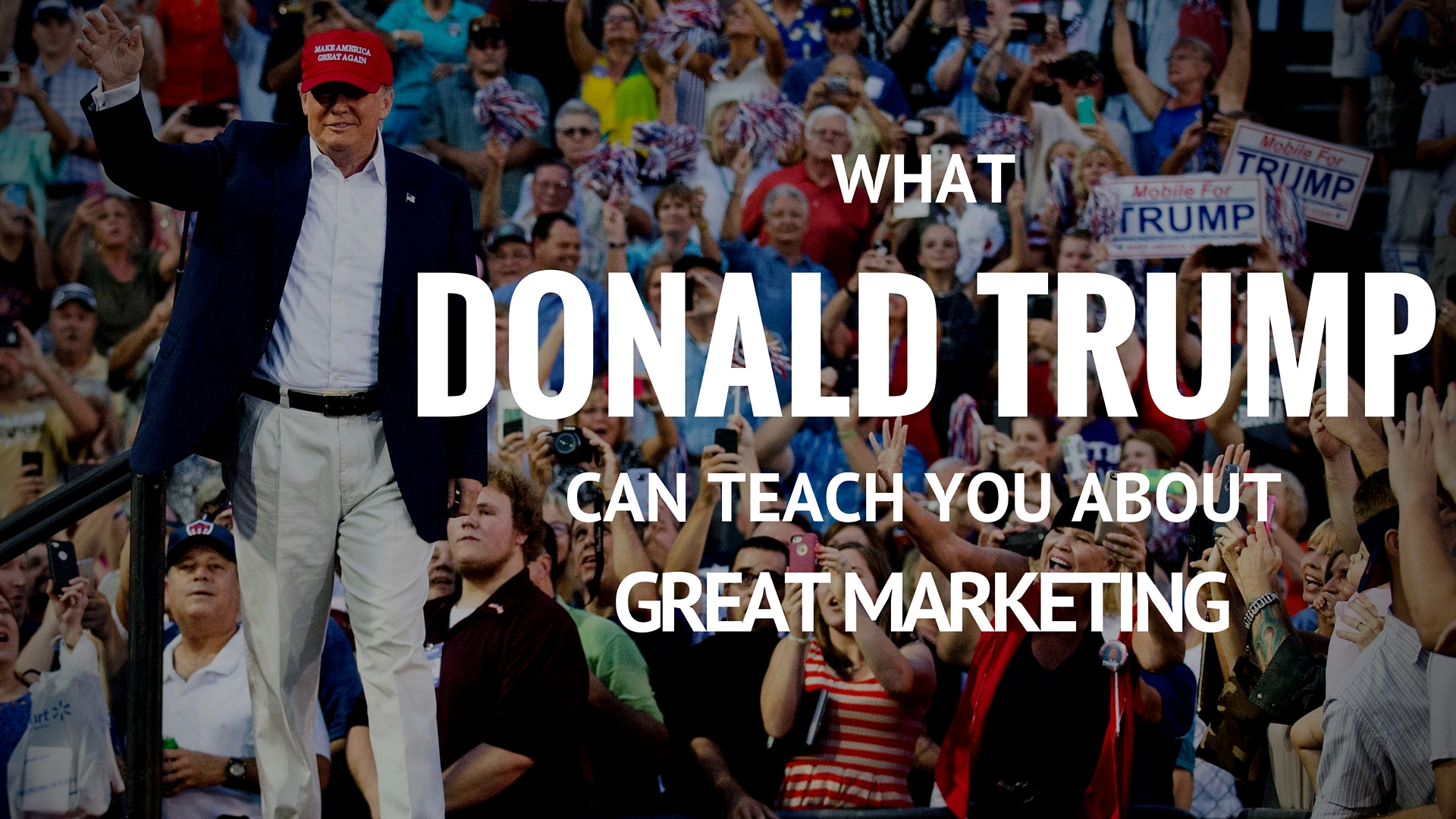 Marketing Lessons from Donald Trump