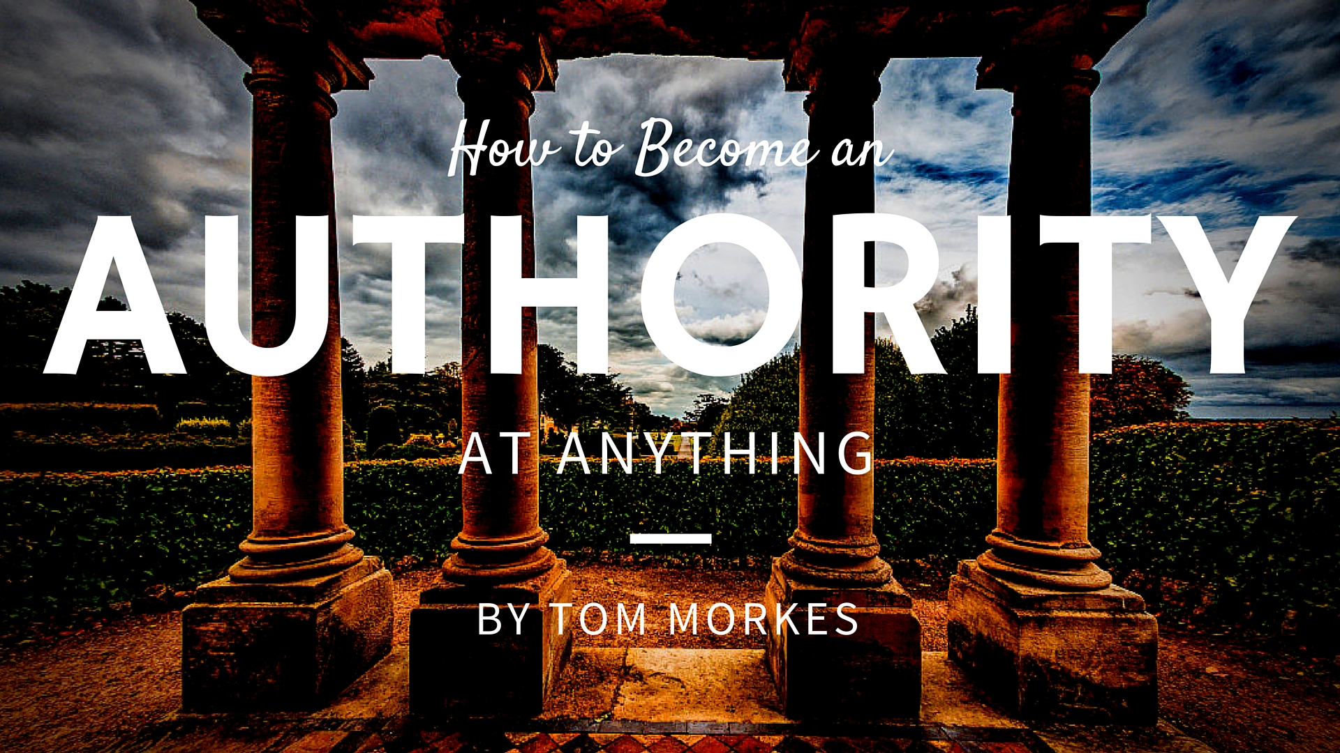 Tom Morkes on How to Become and Authority