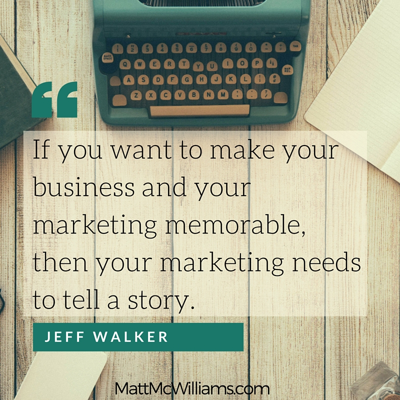 Jeff Walker Quote on Memorable Marketing