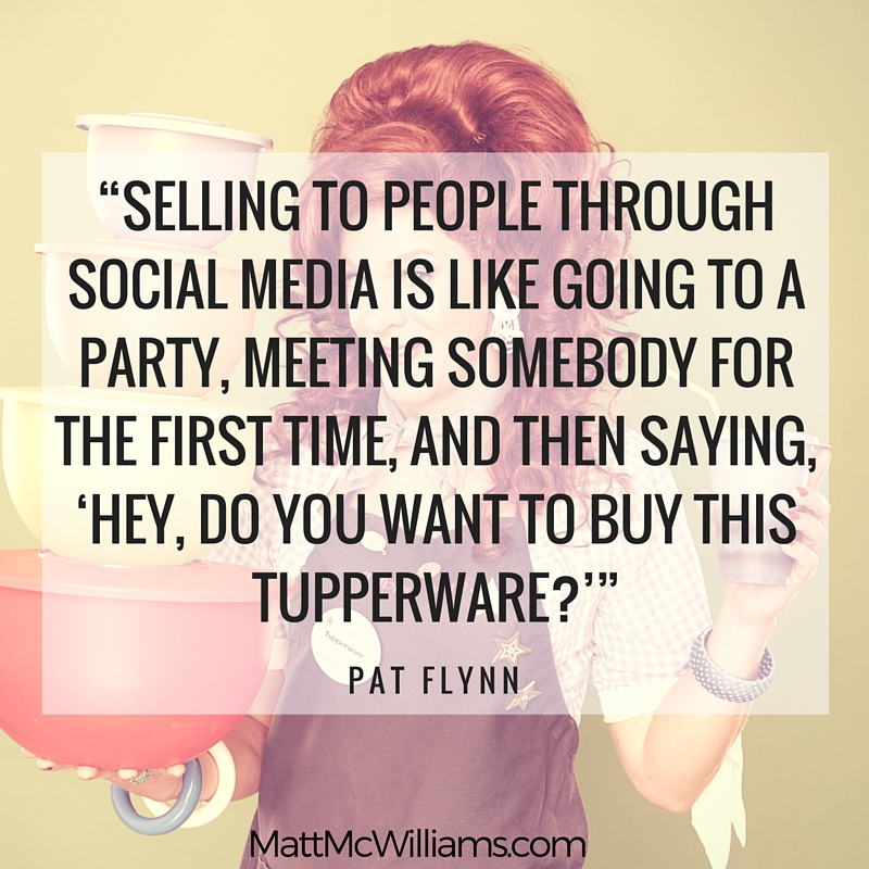 Pat Flynn Quote on Selling on Social Media