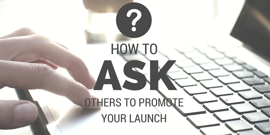 How to Ask others to promote your launch