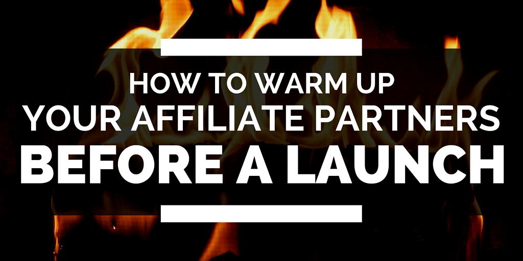 How to Warm Up Affiliate Partners
