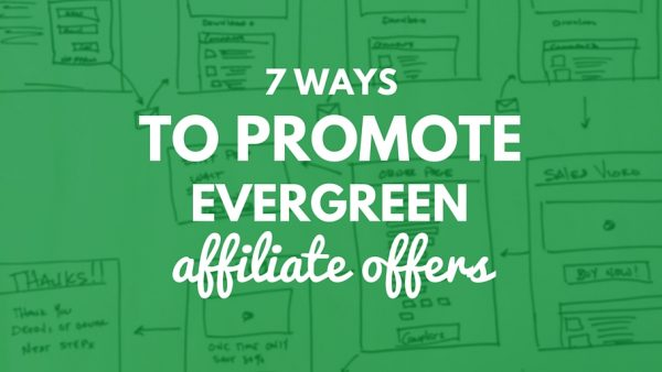How to promote evergreen affiliate offers