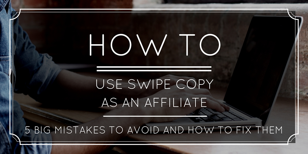 best practices for affiliate swipe copy