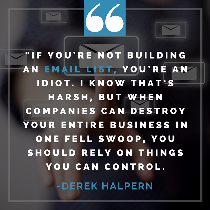 Derek Halpern Quote on Building an Email List