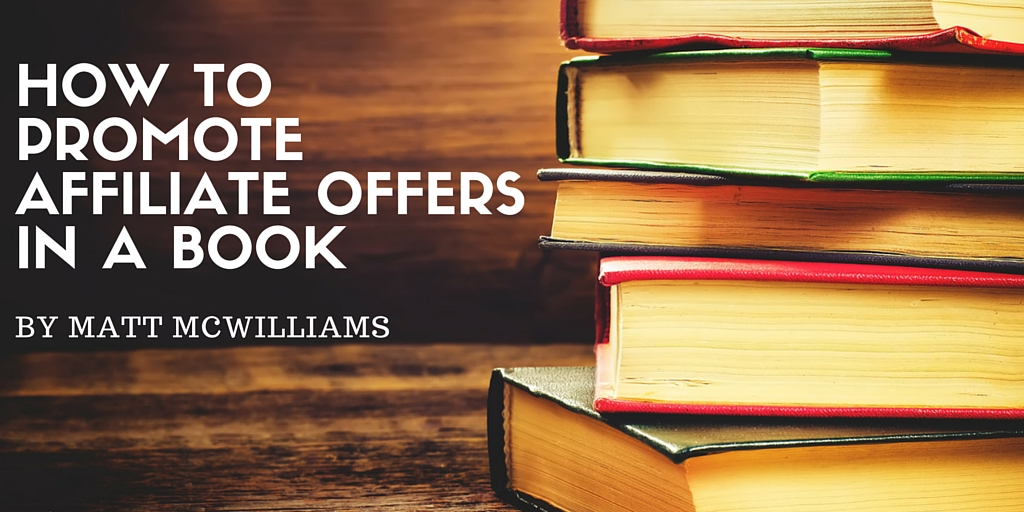 ways to promote affiliate offers in a book