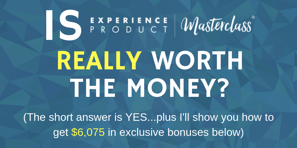 Review and bonuses for Experience Product Masterclass from Live Your Message