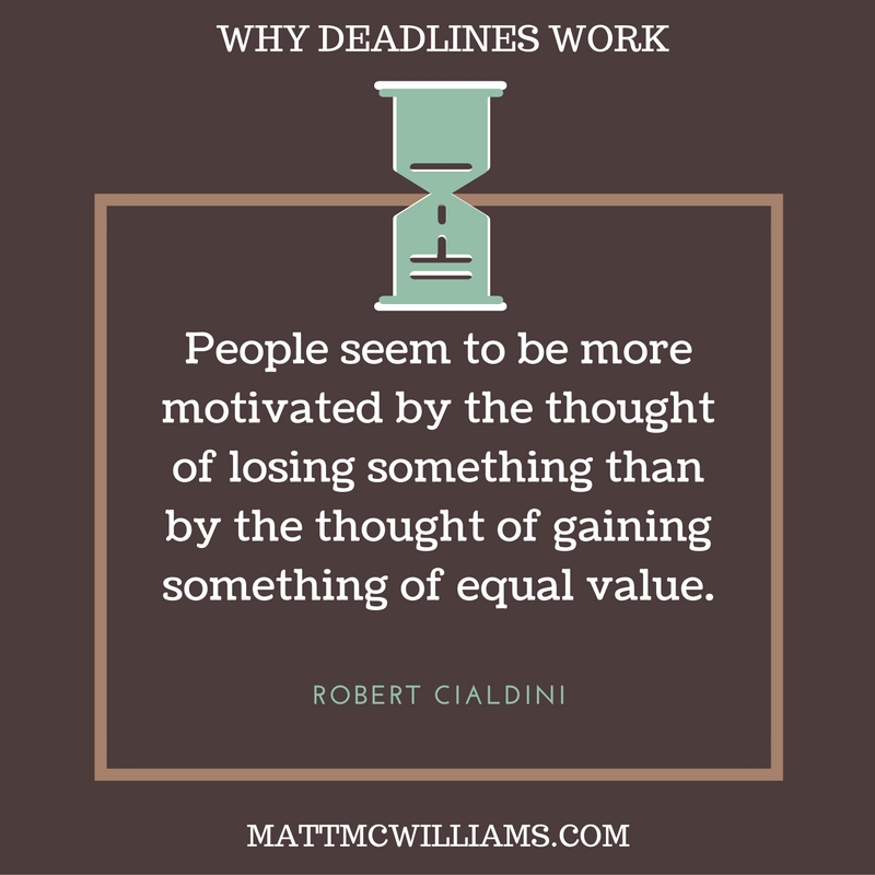 Robert Cialdini quote on deadlines and losing vs. gaining