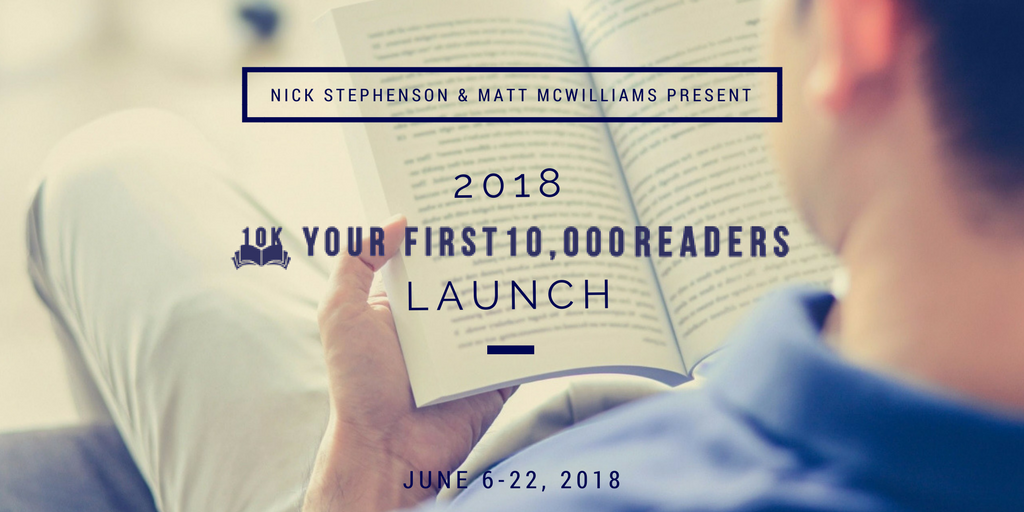 Nick Stephenson's Your First 10,000 Readers 2018 JV Launch