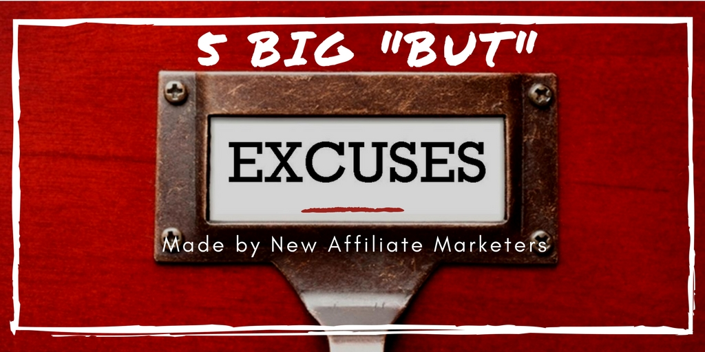 Excuses affiliate marketers make