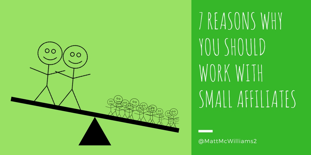 Why you should work with small affiliates