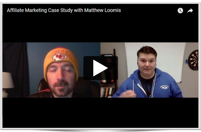 Affiliate marketing case study with Matthew Loomis
