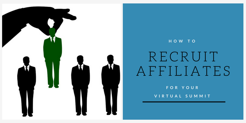 how to recruit affiliates for your virtual summit