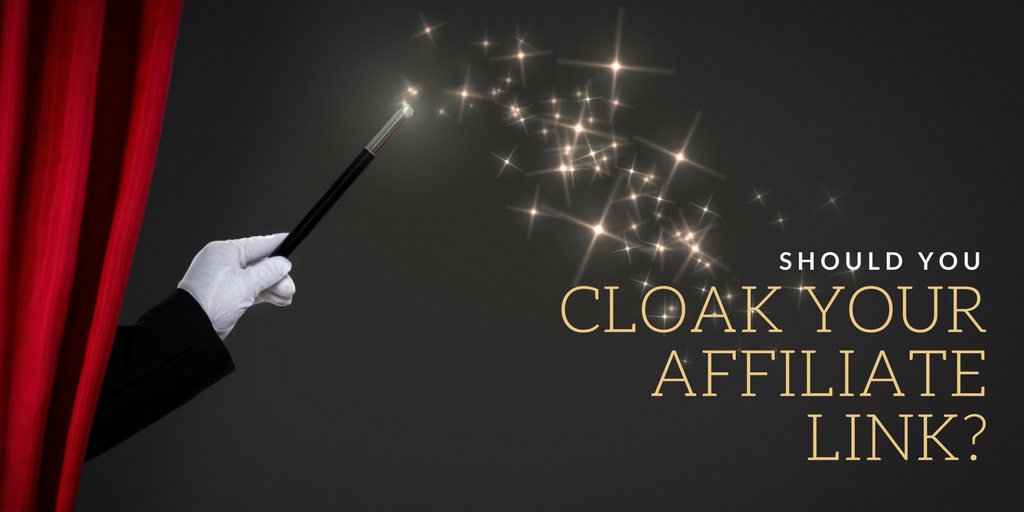 Should you Cloak Your Affiliate Link?
