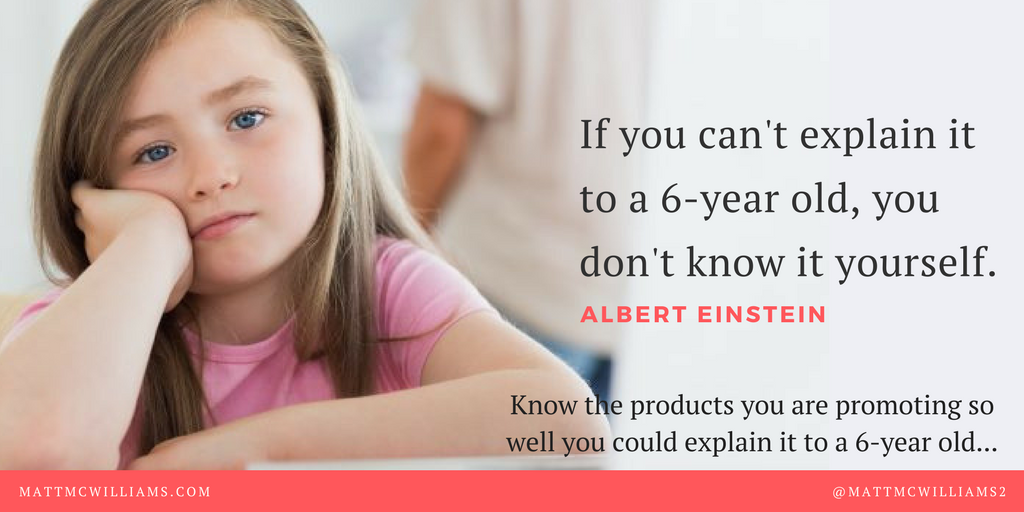 Albert Einstein quote: If you can't explain it to a 6-year old, you don't know it yourself.