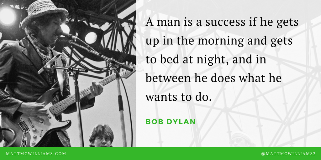 Quote by Bob Dylan on Success