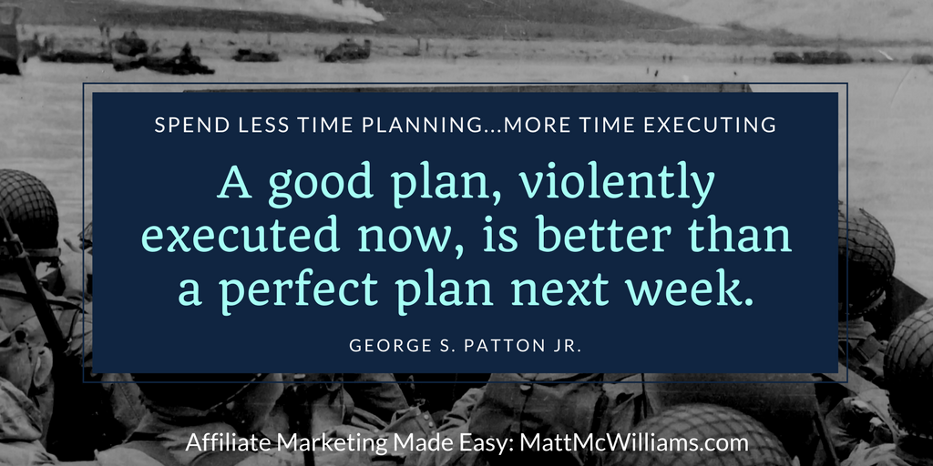 Quote from George Patton on Violently Executed Plan