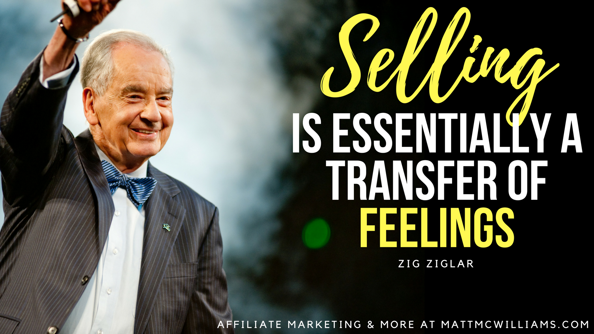 Zig Ziglar selling is transfer of feelings quote