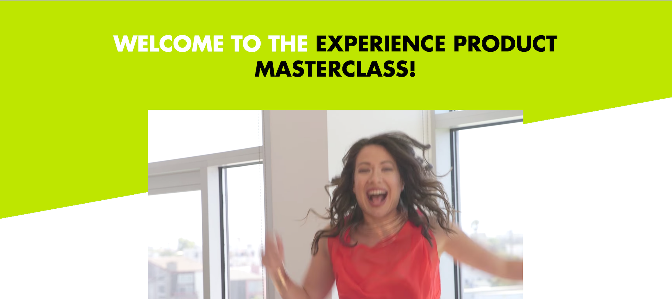 Experience Product Masterclass by Marisa Murgatroyd Welcome Page