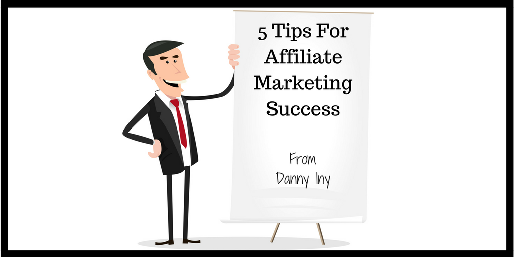 5 Tips For Affiliate Marketing from Danny Iny
