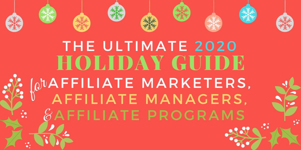 Holiday Affiliate Marketing Guide - Christmas, Black Friday and more