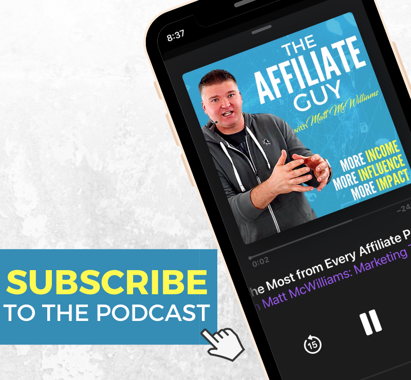 Free affiliate marketing podcast with Matt McWilliams